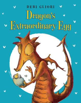 Dragon's Extraordinary Egg By Gliori, Debi