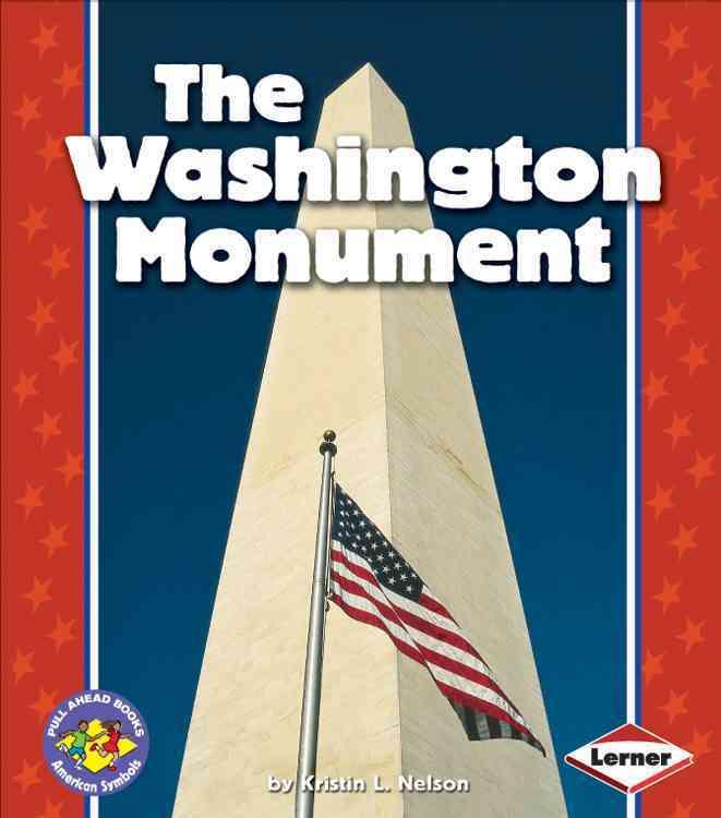 The Washington Monument By Nelson, Kristin L.